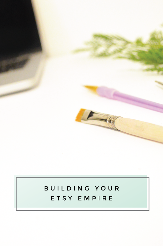 Building Your Etsy Empire